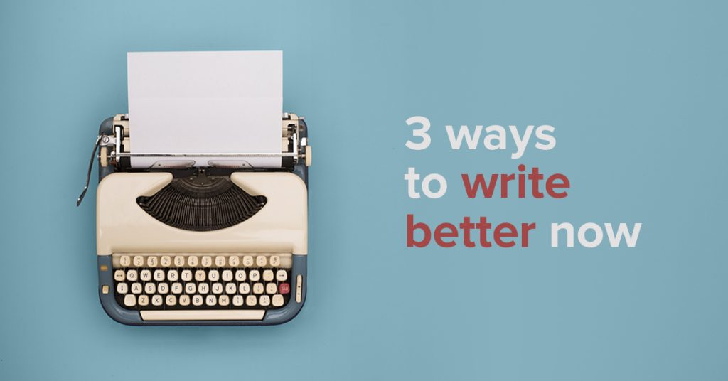 typewriter image with 3 ways to write better now